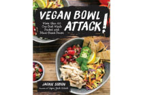 Vegan Bowl Attack! - One-Dish Meals Packed with Plant-Based Power