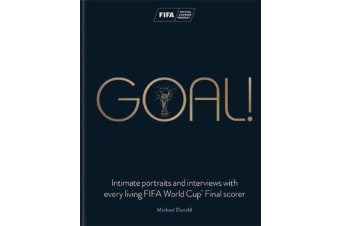 Goal! - Intimate portraits and interviews with every living FIFA World Cup (TM) Final scorer