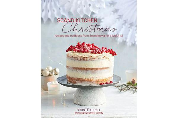 ScandiKitchen Christmas - Recipes and Traditions from Scandinavia