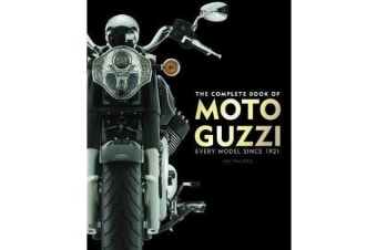 The Complete Book of Moto Guzzi - Every Model Since 1921