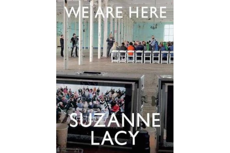 Suzanne Lacy - We Are Here
