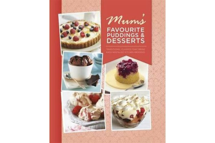 Mum's Favourite Puddings and Desserts