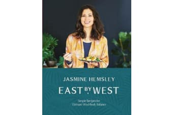 East by West - Simple Recipes for Ultimate Mind-Body Balance