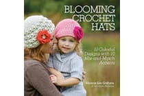 Blooming Crochet Hats - 10 Crochet Designs with 10 Mix-and-Match Accents