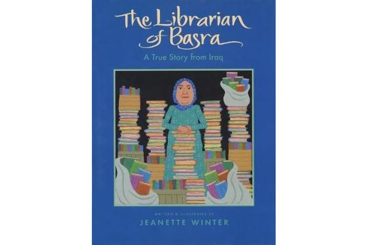 Librarian of Basra - A True Story from Iraq