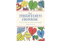 More Mindfulness Colouring - More Anti-Stress Art Therapy for Busy People