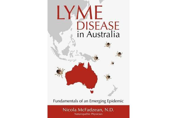 Lyme Disease in Australia - Fundamentals of an Emerging Epidemic