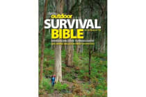 Outdoor Survival Bible - From Building a Fire to Finding Water, Skills for Tricky Situations