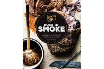 Buxton Hall Barbecue's Book of Smoke - Wood-Smoked Meat, Sides, and More