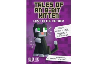 Tales of an 8-Bit Kitten: Lost in the Nether - An Unofficial Minecraft Adventure