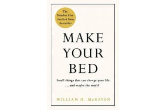 Make Your Bed - 10 Life Lessons from a Navy SEAL