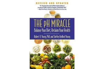 The pH Miracle - Balance Your Diet, Reclaim Your Health