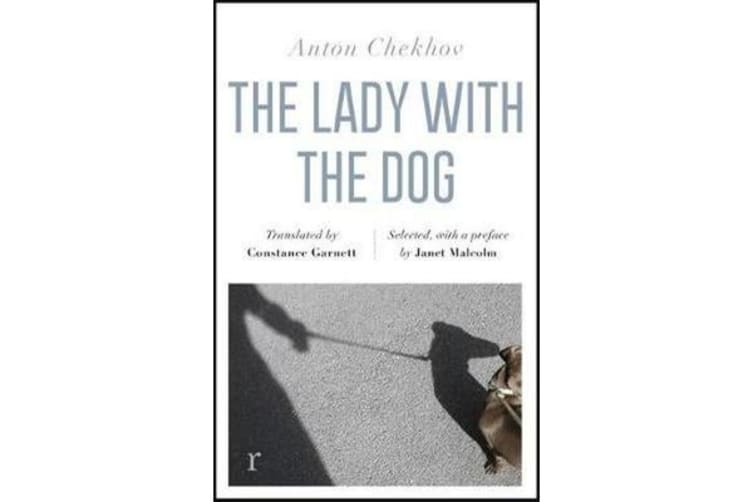 The Lady with the Dog and Other Stories (riverrun editions) - a beautiful new edition of Chekhov's short fiction, translated by Constance Garnett