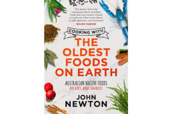 Cooking with the Oldest Foods on Earth - Australian Native Foods Recipes and Sources