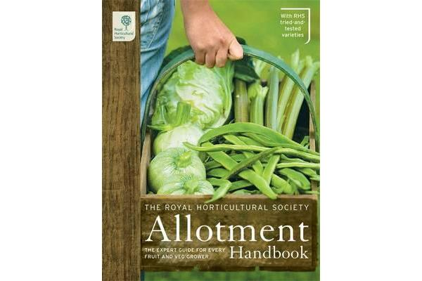 RHS Allotment Handbook & Planner - The Expert Guide for Every Fruit and Veg Grow