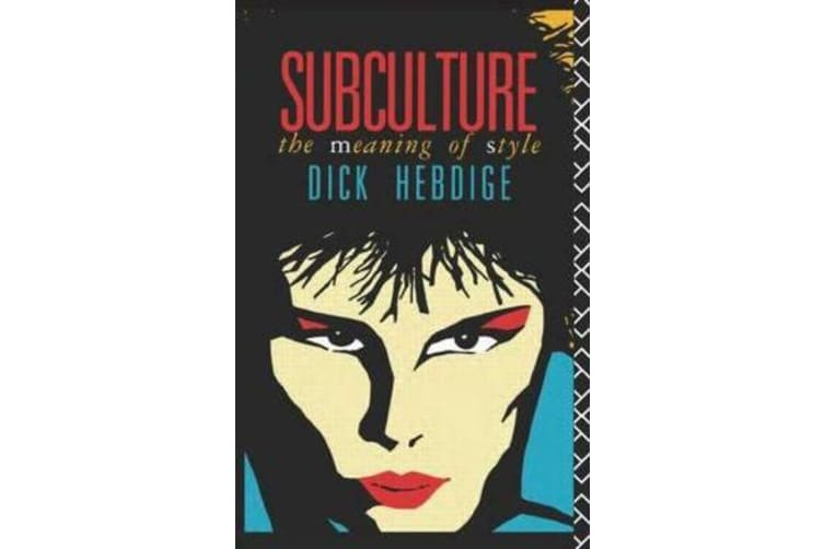 Subculture - The Meaning of Style