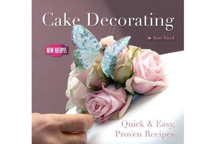 Cake Decorating - Quick and Easy Recipes