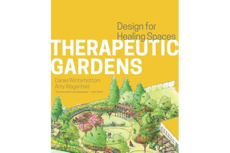 Therapeutic Gardens - Design for Healing Spaces