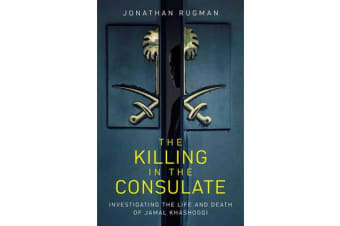 The Killing in the Consulate - Investigating the Life and Death of Jamal Khashoggi