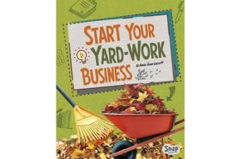 Build Your Business - Start Your Yard-Work Business