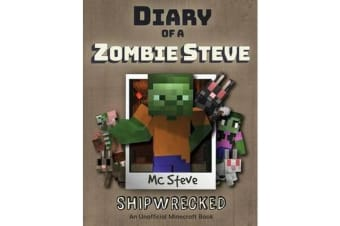 Diary of a Minecraft Zombie Steve - Book 3 - Shipwrecked