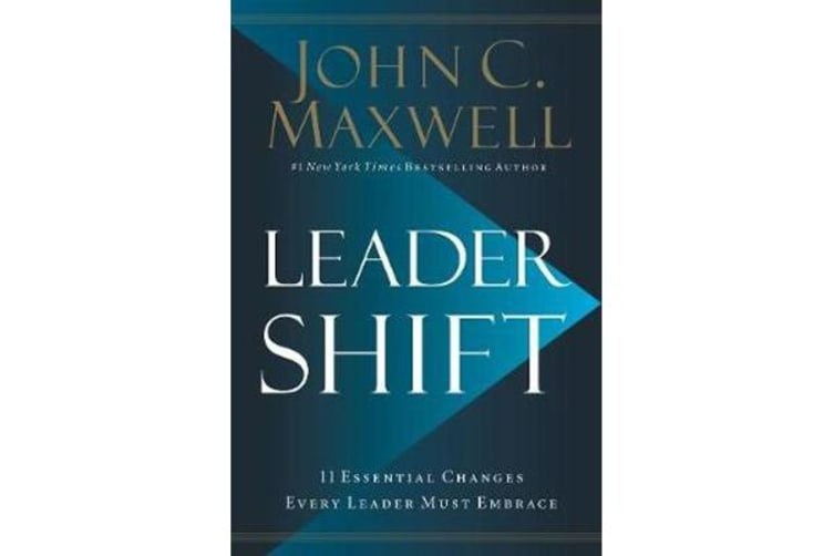 Leadershift - The 11 Essential Changes Every Leader Must Embrace