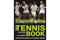The Tennis Book - A Comprehensive Illustrated Guide to World Tennis