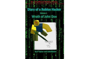 Diary of a Roblox Hacker - Wrath of John Doe
