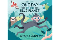 One Day on Our Blue Planet 3 - in the Rainforest