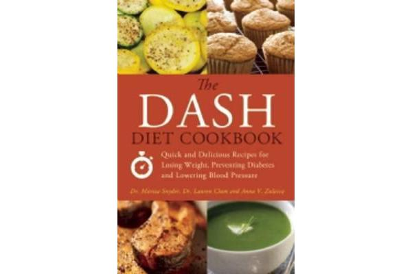 The DASH Diet Cookbook - Quick and Delicious Recipes for Losing Weight, Preventing Diabetes, and Lowering Blood Pressure