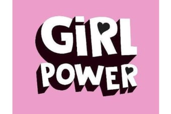 Girl Power - Kick-Ass Quotes from Awesome Women