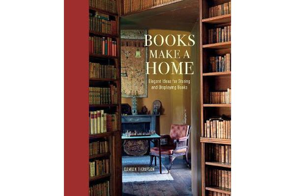 Books Make a Home - Elegant Ideas for Storing and Displaying Books