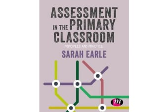 Assessment in the Primary Classroom - Principles and practice