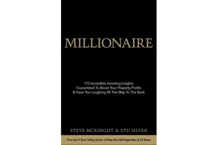 Millionaire - 170 Incredible Investing Insights Guaranteed to Boost Your Propertyprofits and Have You Laughing All the Way from the Bank
