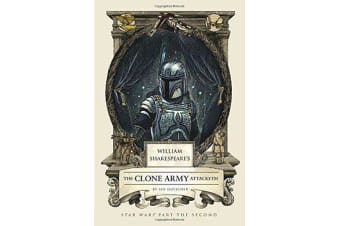 William Shakespeare's The Clone Army Attacketh - Star Wars Part the Second