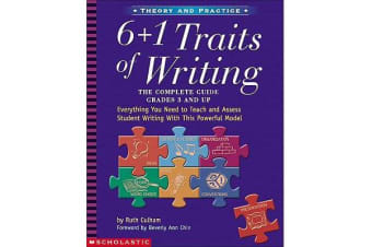 6 + 1 Traits of Writing - The Complete Guide Grades 3 and Up