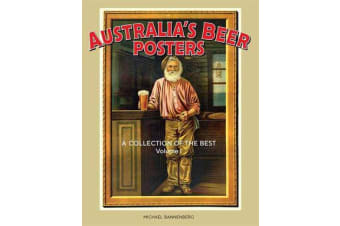 Australia's Beer Posters - A Collection of the Best: Volume 1