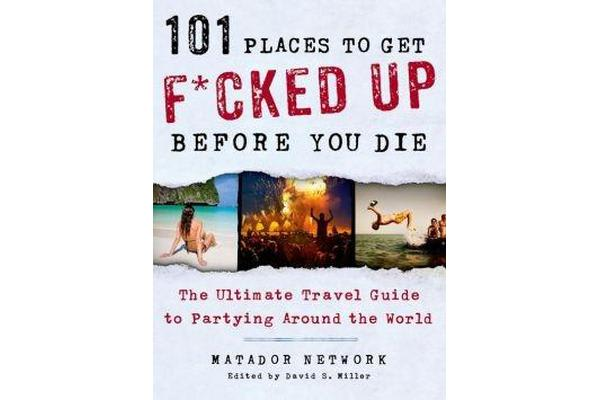 Image of 101 Places to Get F*cked Up Before You Die