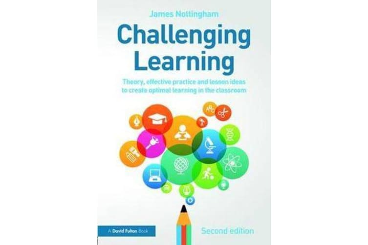 Challenging Learning - Theory, effective practice and lesson ideas to create optimal learning in the classroom