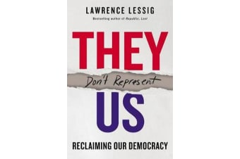 They Don't Represent Us - Reclaiming Our Democracy