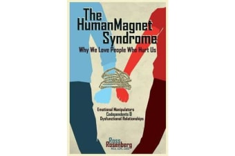 Human Magnet Syndrome - Why We Love People Who Hurt Us
