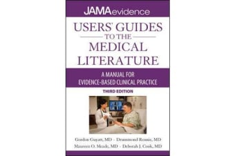 Users' Guides to the Medical Literature - A Manual for Evidence-Based Clinical Practice, 3E