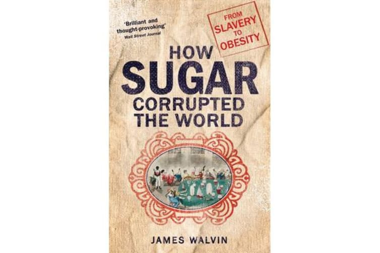 Sugar - The world corrupted, from slavery to obesity