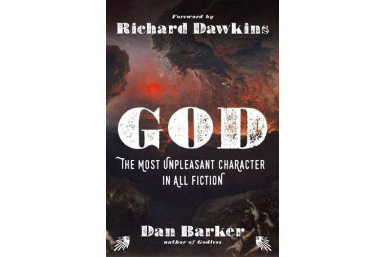 God: The Most Unpleasant Character in All Fiction - The Most Unpleasant Character in All Fiction