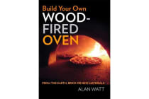 Build Your Own Wood-Fired Oven - From the earth, brick or new materials