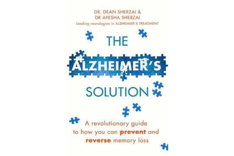 The Alzheimer's Solution - A revolutionary guide to how you can prevent and reverse memory loss