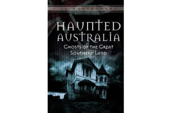 Haunted Australia - Ghosts of the Great Southern Land