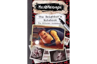 The Neighbor's Notebook - The Official Game Guide