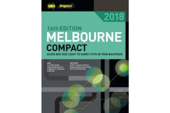 Melbourne Compact Street Directory 2018 16th ed - includes Geelong
