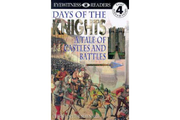 Days Of The Knights (DK Readers Level 4)